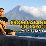 From Batanes to Tawi-tawi with Estan Cabigas of Langyaw .com