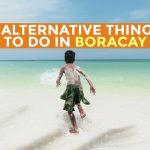 4 Alternative Things to Do in Boracay