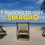5 Reasons Why You Should Visit Siargao Island, Surigao del Norte