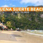 QUICK GUIDE: Buena Suerte Beach in El Nido, Palawan