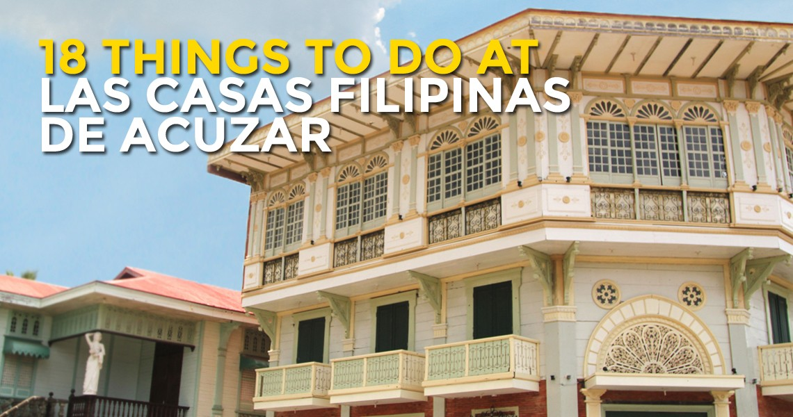 18 things to do at las casas filipinas de acuzar bataan - Casas en la provenza ...