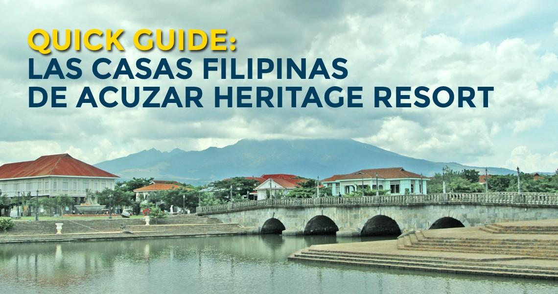 quick guide las casas filipinas de acuzar heritage resort