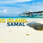 QUICK GUIDE: Talikud Island in the Island Garden City of Samal, Davao del Norte