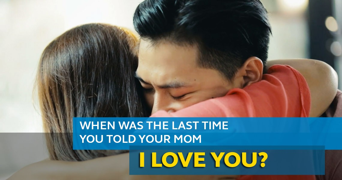 When Was the Last Time You Told Your Mom I LOVE YOU?