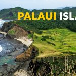 PALAUI ISLAND, CAGAYAN: IMPORTANT TRAVEL TIPS