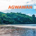 AGWAWAN BEACH, BATAAN: IMPORTANT TRAVEL TIPS
