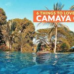 CAMAYA COAST: 6 Reasons Why You Must Visit This Place