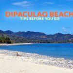 DINADIAWAN BEACH (DIPACULAO BEACH), AURORA: IMPORTANT TRAVEL TIPS