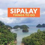 8 Tourist Spots for Your SIPALAY ITINERARY