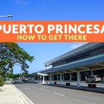 HOW TO GET TO PUERTO PRINCESA (From Manila, Coron, El Nido, and Cebu)