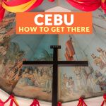 HOW TO GET TO CEBU (From Manila, Bohol, Tacloban, Boracay, and Iloilo)