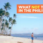 What Not to Do: Travel Tips for First-Time Visitors to the Philippines