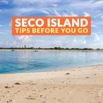 Updated! SECO ISLAND: IMPORTANT TRAVEL TIPS 2019